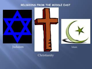 RELIGIONS FROM THE MIDDLE EAST