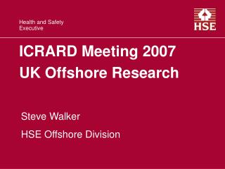 ICRARD Meeting 2007 UK Offshore Research