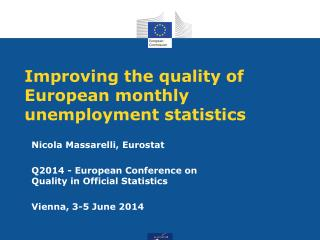 Improving the quality of European  monthly  unemployment statistics