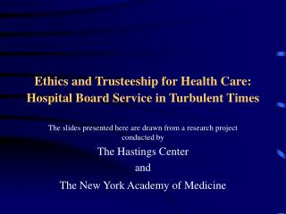 Ethics and Trusteeship for Health Care: Hospital Board Service in Turbulent Times