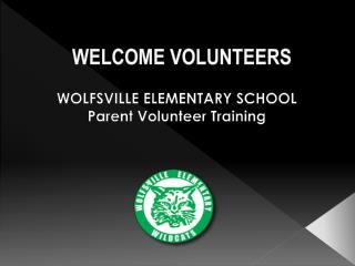 WELCOME VOLUNTEERS