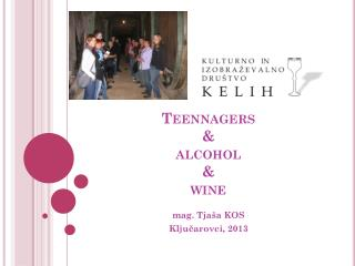 Teennagers &  alcohol  &  wine