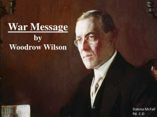 War Message by Woodrow Wilson