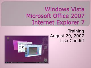 Windows Vista Microsoft Office 2007 Internet Explorer 7