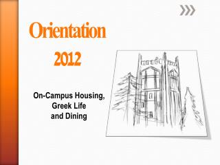 On-Campus Housing, Greek Life  and Dining