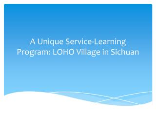 A Unique Service-Learning Program: LOHO Village in Sichuan