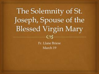 The Solemnity of St. Joseph, Spouse of the Blessed Virgin Mary