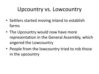 Upcountry vs.  Lowcountry