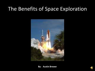 The Benefits of Space Exploration