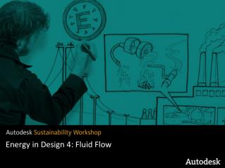 Energy in Design 4: Fluid Flow