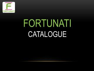 FORTUNATI CATALOGUE