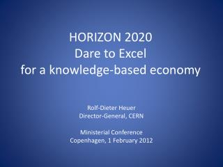 HORIZON 2020 Dare to Excel for a knowledge-based economy