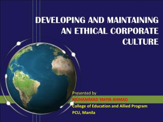 DEVELOPING AND MAINTAINING AN ETHICAL CORPORATE CULTURE