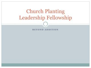 Church Planting  Leadership Fellowship