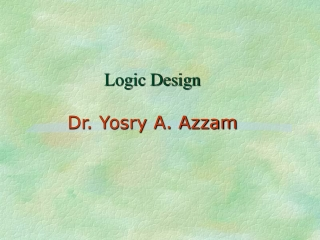Logic Design Dr. Yosry A. Azzam