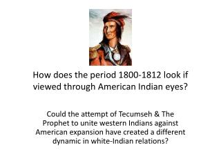 How does the period 1800-1812 look if viewed through American Indian eyes?