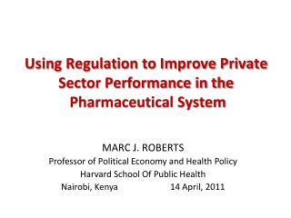 Using Regulation to Improve Private Sector Performance in the  Pharmaceutical System