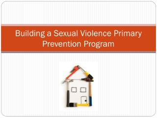Building a Sexual Violence Primary Prevention Program