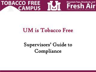 UM is Tobacco Free