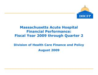 Massachusetts Acute Hospital  Financial Performance:  Fiscal Year 2009 through Quarter 2
