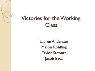 Victories for the Working 			   Class