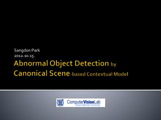 Abnormal Object Detection  by Canonical  Scene -based Contextual Model