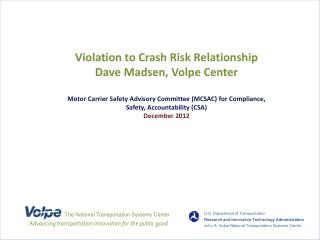 Violation to Crash Risk Relationship Dave Madsen, Volpe Center