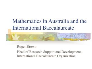 Mathematics in Australia and the International Baccalaureate