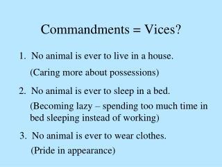 Commandments = Vices?