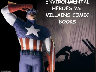 Environmental Heroes vs. Villains Comic Books