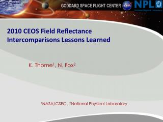 2010 CEOS Field Reflectance  Intercomparisons  Lessons Learned