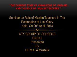 """ the current state of  knowledge Of  Muslims  And the role of ""Muslim Teachers """