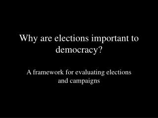 Why are elections important to democracy?