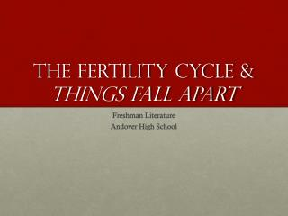 The Fertility  Cycle & Things fall apart