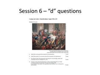 "Session 6 – ""d"" questions"