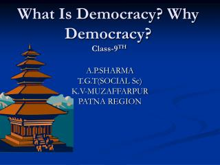 What Is Democracy? Why Democracy?  Class-9 TH