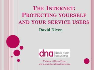 The  I nternet : Protecting yourself and your service users