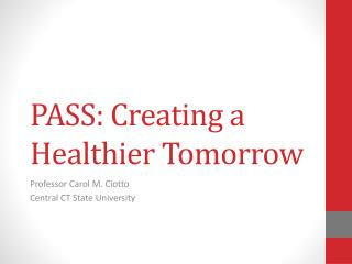 PASS: Creating a Healthier Tomorrow