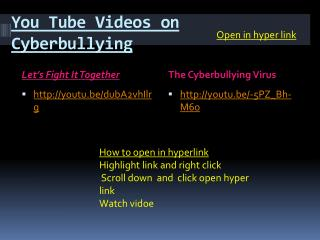 You Tube  V ideos on Cyberbullying