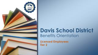 Davis School District Benefits Orientation