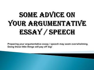 Some advice on your argumentative essay / speech