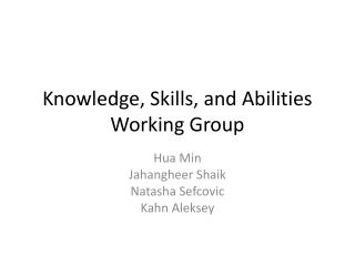 Knowledge, Skills, and Abilities Working Group
