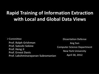Rapid Training of Information Extraction with Local and Global Data Views