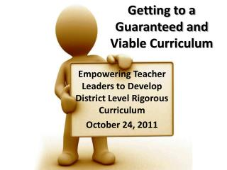 Getting to a Guaranteed and Viable Curriculum