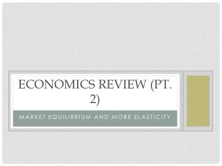 Economics Review (Pt. 2)