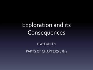 Exploration and its Consequences