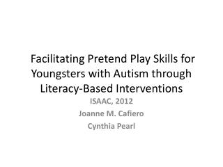 Facilitating Pretend Play Skills for Youngsters with Autism through Literacy-Based Interventions