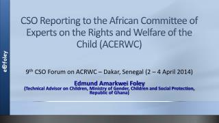 CSO Reporting to the African Committee of Experts on the Rights and Welfare of the Child (ACERWC)