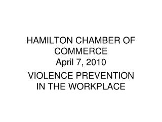 HAMILTON CHAMBER OF COMMERCE April 7, 2010