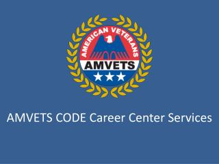 AMVETS CODE Career Center Services
